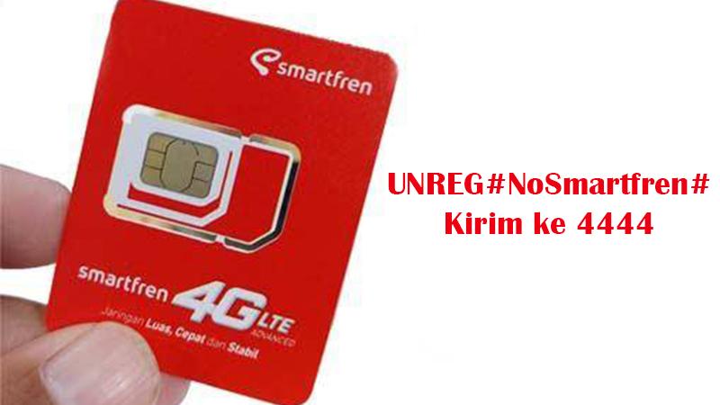 Cara Unreg Registrasi Kartu Smartfren